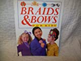 img - for Braids & bows for kids book / textbook / text book