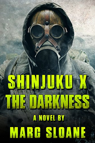Shinjuku X: The Darkness (Post Apocalyptic Fiction) (The Shinjuku Strain Book 1) by [Sloane, Marc]