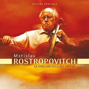 """Afficher """"Rostropovitch - le violoncelle du siècle"""""""