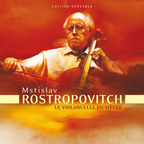 Rostropovitch - le violoncelle du siècle