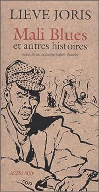 Mali blues : Et autres histoires par Lieve Joris