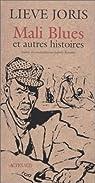Mali blues : Et autres histoires par Joris
