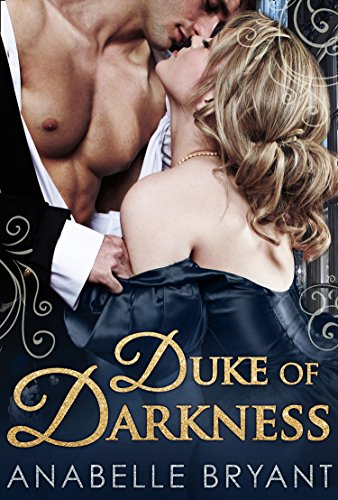 Duke Of Darkness (Three Regency Rogues, Book 2) (Rogue Corset)