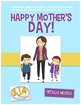 Happy Mother S Day Theme Day Complete Plan For An Awesome