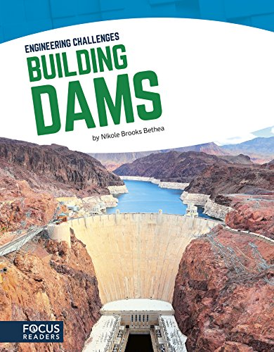 Building Dams (Focus Readers: Engineering Challenges: Navigator Level)