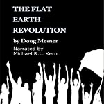 The Flat Earth Revolution | Doug Mesner