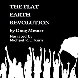 The Flat Earth Revolution