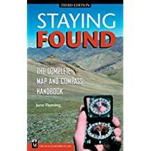 Staying Found: The Complete Map & Compass Book, 3rd Edition