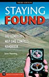 Staying Found: The Complete Map & Compass Book