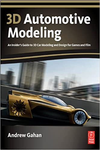 Amazon Com 3d Automotive Modeling An Insider S Guide To 3d Car Modeling And Design For Games And Film Ebook Gahan Andrew Kindle Store
