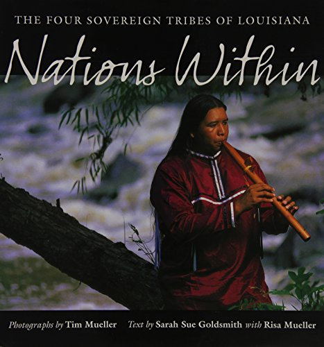 Nations Within: The Four Sovereign Tribes of Louisiana