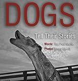 Dogs Tell Their Stories, Rex Martin, 0984857516