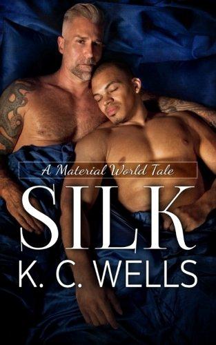 Silk (A Material World) (Volume 3) [K.C. Wells] (Tapa Blanda)