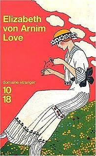 Love par Elizabeth von Arnim