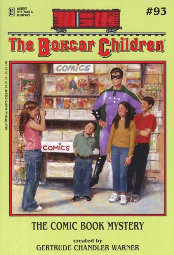 The Comic Book Mystery - Book #93 of the Boxcar Children