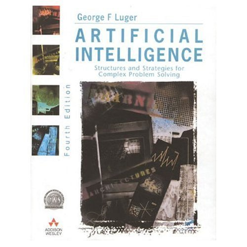 Artificial Intelligence: Structures and Strategies for Complex Problem Solving (4th Edition)