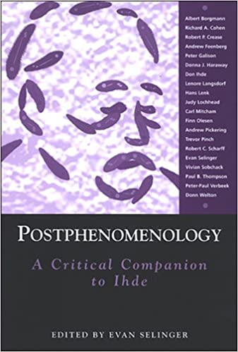 Book Postphenomenology: A Critical Companion to Ihde (Suny Series in the Philosophy of the Social Sciences)