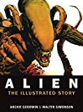 Alien - the Illustrated Story, Archie Goodwin, 1781161291