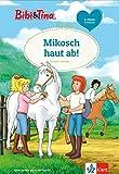 Bibi & Tina: Mikosch haut ab!: Erstleser 2. Klasse (Lesen lernen mit Bibi & Tina)
