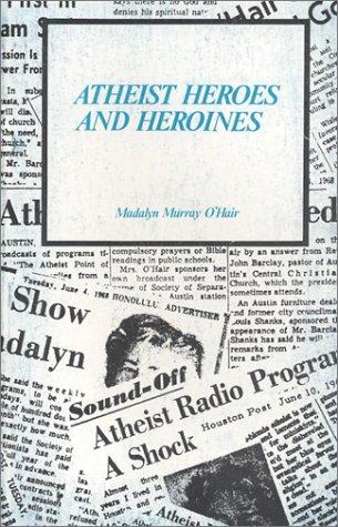 Atheist Heroes and Heroines (American Atheist Radio Series)