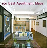 150 Best Apartment Ideas, Ana G. Canizares, 0061139734