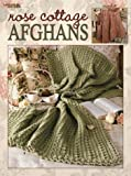 img - for Rose Cottage Afghans: 7 Crochet Designs (Leisure Arts #3249) book / textbook / text book