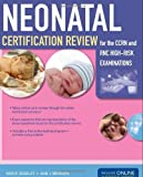 Neonatal Certification Review For The CCRN And RNC High-Risk Examinations by Keri R. Rogelet (2010-05-21)
