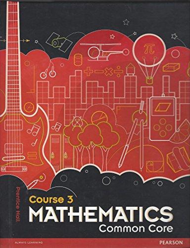 Prentice Hall Mathematics Course 3 Common Core Teacher's Edition
