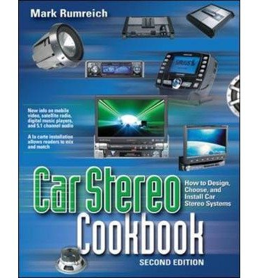 Download [(Car Stereo Cookbook: How to Design, Choose, and Install Car Stereo Systems )] [Author: Mark Rumreich] [May-2005] pdf epub