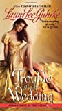 Trouble at the Wedding, Laura Lee Guhrke, 0061963178