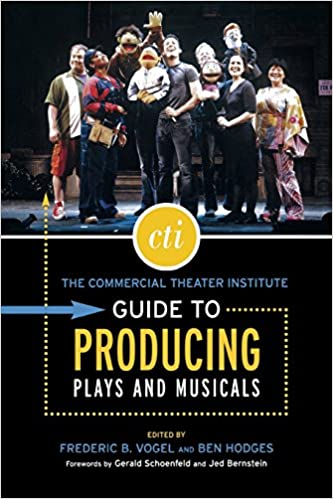 The Commercial Theatre Institute Guide to Producing Plays and Musicals (Commercial Theater Institute)