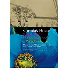 Canada's House: Rideau Hall and the Invention of a Canadian Home