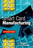img - for Smart Card Manufacturing: A Practical Guide book / textbook / text book