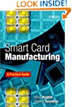 Smart Card Manufacturing: A Practical...