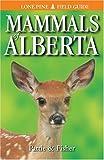 Mammals of Alberta, Don Pattie and Chris Fisher, 1551052091