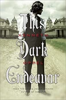 This Dark Endeavor: The Apprenticeship of Victor Frankenstein (Apprenticeship of Victor Frnkenstein Book 1) by [Oppel, Kenneth]