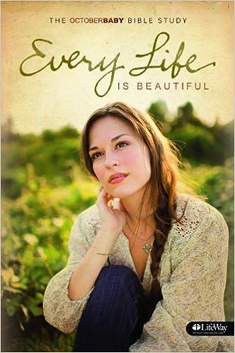 Every Life Is Beautiful The October Baby Bible Study Amazon De Niic Allen Theresa Preston Jon Erwin Fremdsprachige Bucher