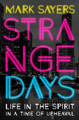 Download for free Strange Days: Life in the Spirit in a Time of Upheaval