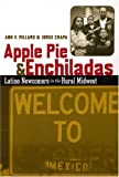 Apple Pie and Enchiladas, Ann V. Millard and Jorge Chapa, 0292705689
