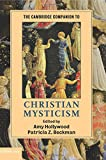 The Cambridge Companion to Christian Mysticism (Cambridge Companions to Religion)