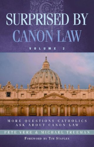 Download Surprised by Canon Law, Volume 2: More Questions Catholics Ask About Canon Law ebook
