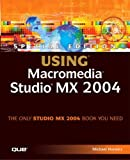 Using Macromedia Studio Mx 2004, Michael Holzschlag and Michael Hurwicz, 0789730421