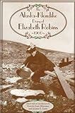 The Alaska-Klondike Diary of Elizabeth Robins 1900, Elizabeth Robins, 0912006994