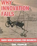 Why Innovation Fails, Carl Franklin, 1904298087