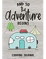 And So The Adventure Begins: Camping Journal & RV Logbook, Family Campsite Adventure Keepsake, Campground Trip Log Book, Retirement Travel Gifts