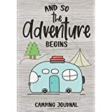 And So The Adventure Begins: Camping Journal & RV Logbook, Family Campsite Adventure Keepsake, Campground Trip Log Book, Reti
