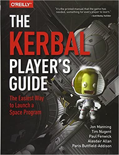 The Kerbal Player's Guide: The Easiest Way to Launch a Space