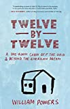 img - for Twelve by Twelve: A One-Room Cabin Off the Grid and Beyond the American Dream book / textbook / text book