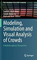 Modeling, Simulation and Visual Analysis of Crowds Front Cover