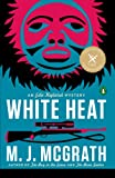White Heat: A Novel: The First Edie Kiglatuk Mystery (An Edie Kiglatuk Mystery Book 1)